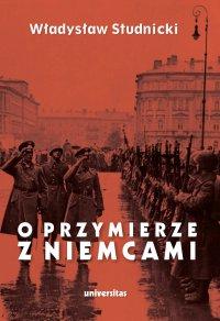 O przymierze z Niemcami. Wybór pism 1923–1939