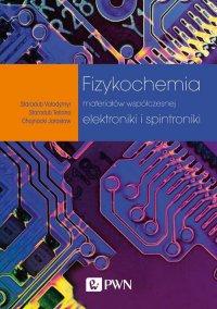 Fizykochemia materiałów współczesnej elektroniki i spintroniki - Tetiana Starodub - ebook