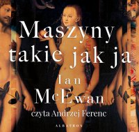 Maszyny takie jak ja - Ian McEwan - audiobook