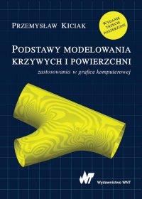 Podstawy modelowania krzywych i powierzchni - Przemysław Kiciak - ebook