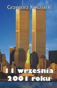 11 września 2001 roku - Grzegorz Koczjark - ebook