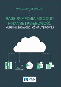 Sage Symfonia 50cloud Finanse i Księgowość - Magdalena Chomuszko - ebook