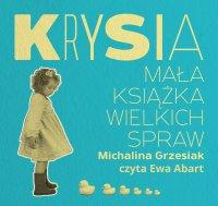 Krysia. Mała książka wielkich spraw - Michalina Grzesiak - audiobook