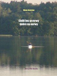 Chilli bez przerwy dobre na nerwy - Mene Asterion - audiobook