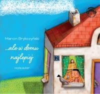 ...ale w domu najlepiej - Marcin Brykczyński - audiobook