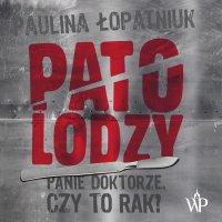Patolodzy - Paulina Łopatniuk - audiobook