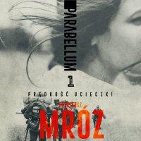 Parabellum 1. Prędkość ucieczki - Remigiusz Mróz - audiobook