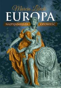 Europa. Najpiękniejsza opowieść - Marcin Libicki - ebook