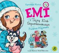 Emi i Tajny Klub Superdziewczyn. Tom 10. Polarna wyprawa - Agnieszka Mielech - audiobook