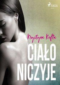Ciało niczyje - Krystyna Kofta - audiobook