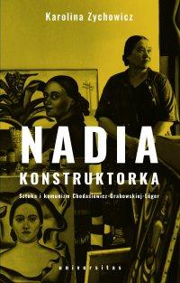 Nadia konstruktorka. Sztuka i komunizm Chodasiewicz-Grabowskiej-Léger - Karolina Zychowicz - ebook