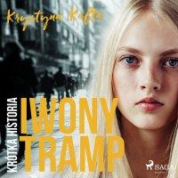 Krótka historia Iwony Tramp - Krystyna Kofta - audiobook