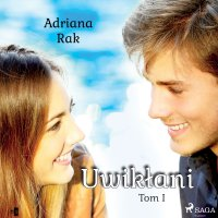 Uwikłani. Tom 1 - Adriana Rak - audiobook