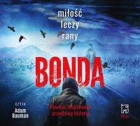 Miłość leczy rany - Katarzyna Bonda - audiobook