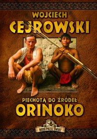 Piechotą do źródeł Orinoko - Wojciech Cejrowski - ebook