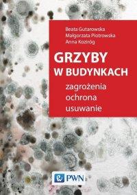 Grzyby w budynkach - Małgorzata Piotrowska - ebook
