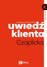 Uwiedź klienta. Marketing w social mediach - ebook