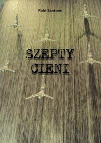 Szepty cieni - Robi Santone - ebook