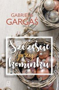 Szczęście przy kominku - Gabriela Gargaś - ebook