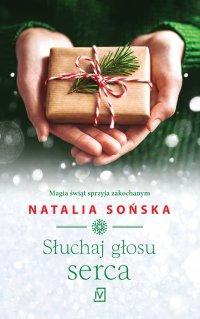Słuchaj głosu serca - Natalia Sońska - ebook