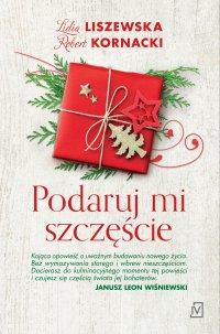 Podaruj mi szczęście - Lidia Liszewska - ebook