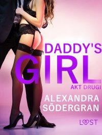 Daddy's Girl: akt drugi - Alexandra Södergran - ebook