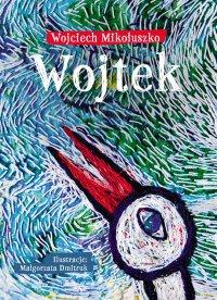 Wojtek - Wojciech Mikołuszko - ebook