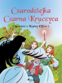 Opowieść z Krainy Elfów 2 - Czarodziejka Czarna Kruczyca - Peter Gotthardt - ebook