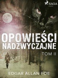 Opowieści nadzwyczajne - Tom II - Edgar Allan Poe - ebook