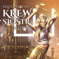 Krew sióstr. Złota - Krzysztof Bonk - audiobook