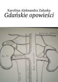 Gdańskie opowieści - Karolina Załuska - ebook