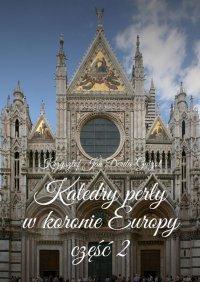 Katedry perły wkoronie Europy. CzęśćII