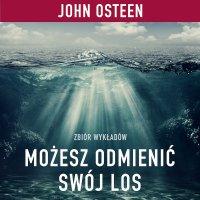Możesz odmienić swój los - John Osteen - audiobook