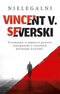 Nielegalni - Vincent V. Severski - ebook