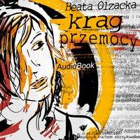 Krąg przemocy - Beata Olzacka - audiobook