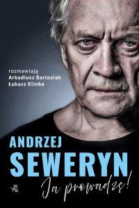 Andrzej Seweryn. Ja prowadzę! - Łukasz Klinke - ebook