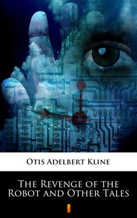 The Revenge of the Robot and Other Tales