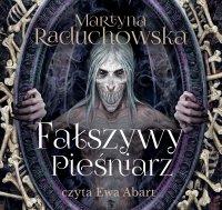 Fałszywy pieśniarz - Martyna Raduchowska - audiobook
