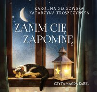 Zanim cię zapomnę - Karolina Głogowska - audiobook