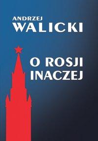O Rosji inaczej - Andrzej Walicki - ebook