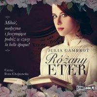 Różany eter - Julia Gambrot - audiobook