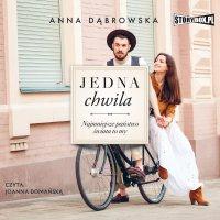 Jedna chwila - Anna Dąbrowska - audiobook