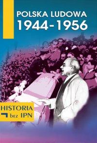 Polska Ludowa 1944-1956 - Opracowanie zbiorowe - ebook