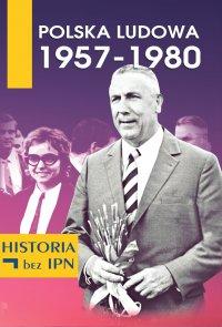 Polska Ludowa 1957-1980 - Opracowanie zbiorowe - ebook