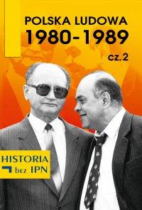 Polska Ludowa 1980-1989 cz. 2