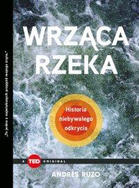 Wrząca rzeka. Historia niebywałego odkrycia - Andres Ruzo - ebook