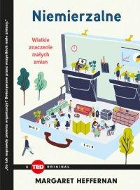 Niemierzalne. Wielkie znaczenie małych zmian - Margaret Heffernan - ebook