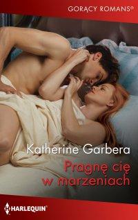 Pragnę cię w marzeniach - Katherine Garbera - ebook