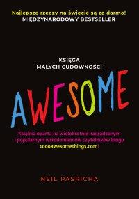 Awesome. Księga małych cudowności - Neil Pasricha - ebook