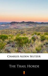 The Trail Horde - Charles Alden Seltzer - ebook